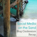 Blog Conference Recap: Social Media on the Sand #BeachesMoms
